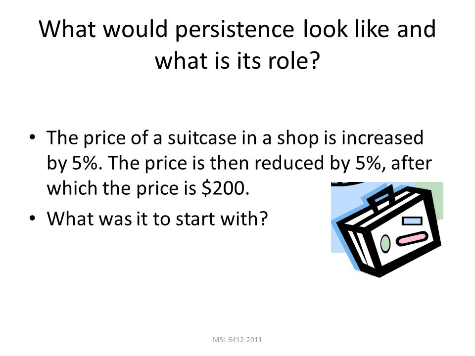 What would persistence look like and what is its role.