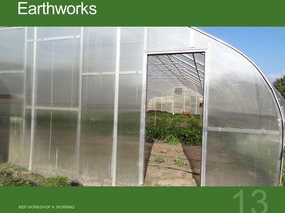 Earthworks BEP WORKSHOP A: MORNING 13