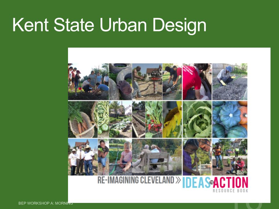 Kent State Urban Design BEP WORKSHOP A: MORNING 16