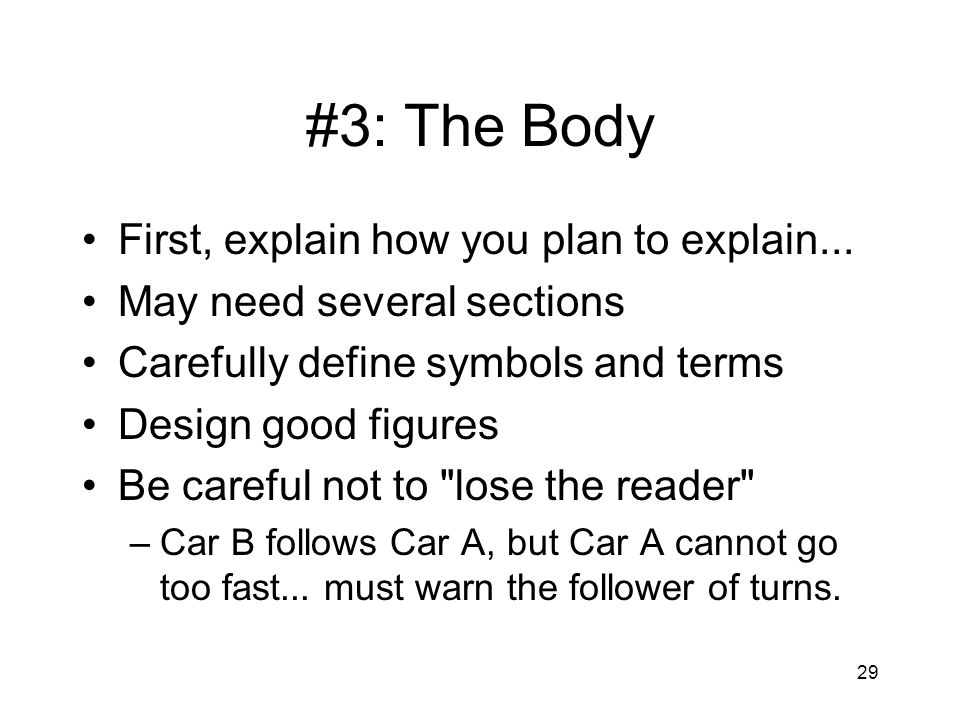 #3: The Body First, explain how you plan to explain...