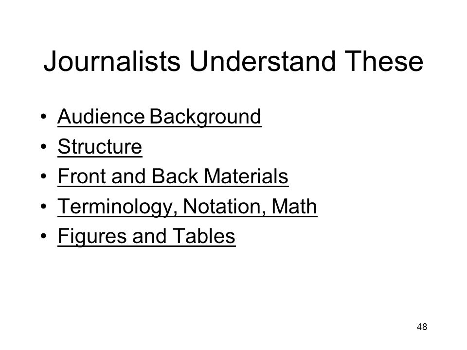 Journalists Understand These Audience Background Structure Front and Back Materials Terminology, Notation, Math Figures and Tables 48