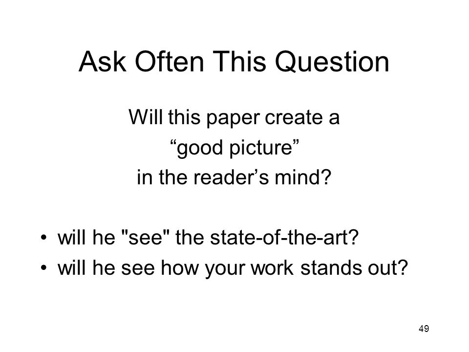 Ask Often This Question Will this paper create a good picture in the reader's mind.