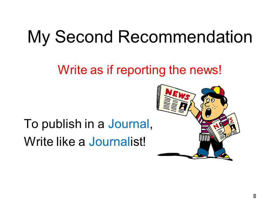 My Second Recommendation Write as if reporting the news.