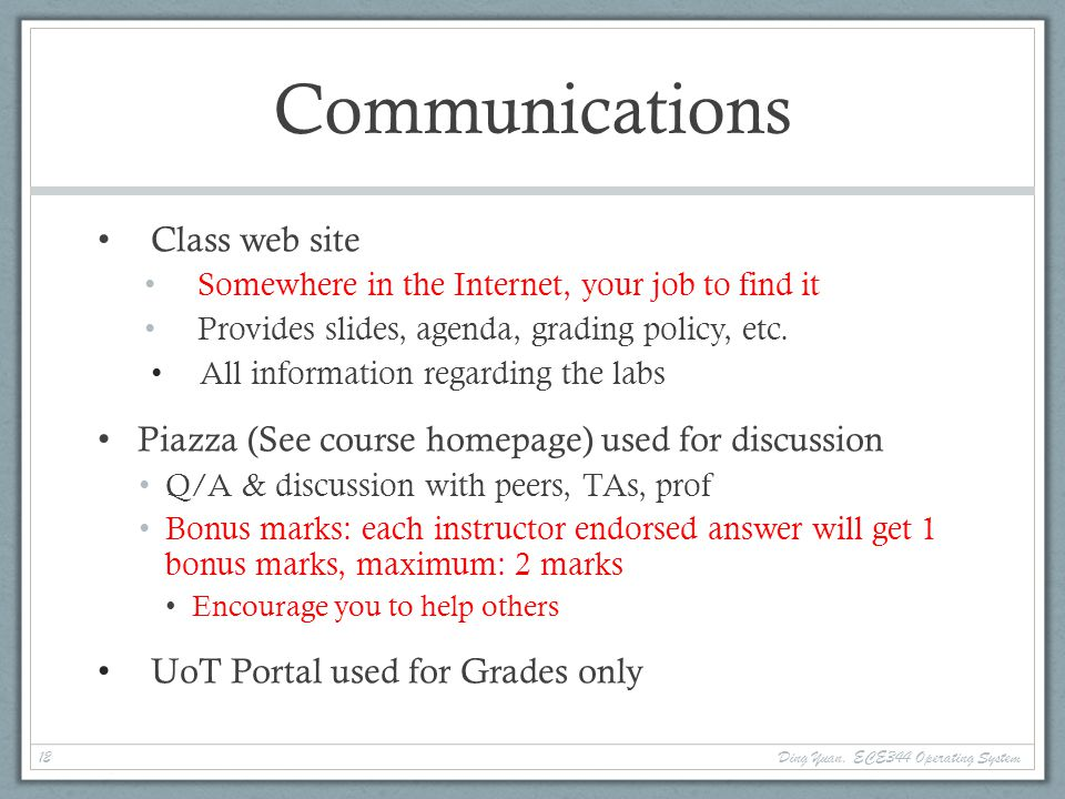 Communications Class web site Somewhere in the Internet, your job to find it Provides slides, agenda, grading policy, etc.