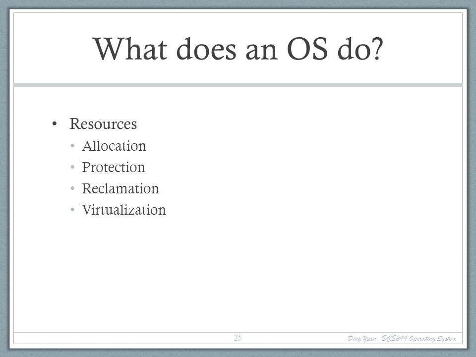 What does an OS do.