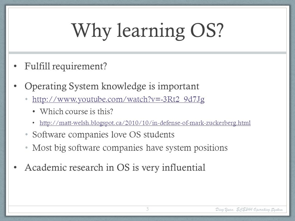 Goals of this course Understand operating system concepts How OS works, and more importantly, why.