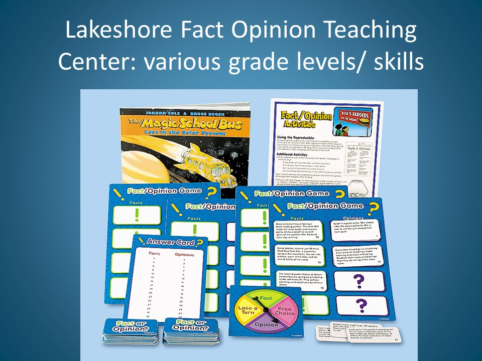 Lakeshore Fact Opinion Teaching Center: various grade levels/ skills