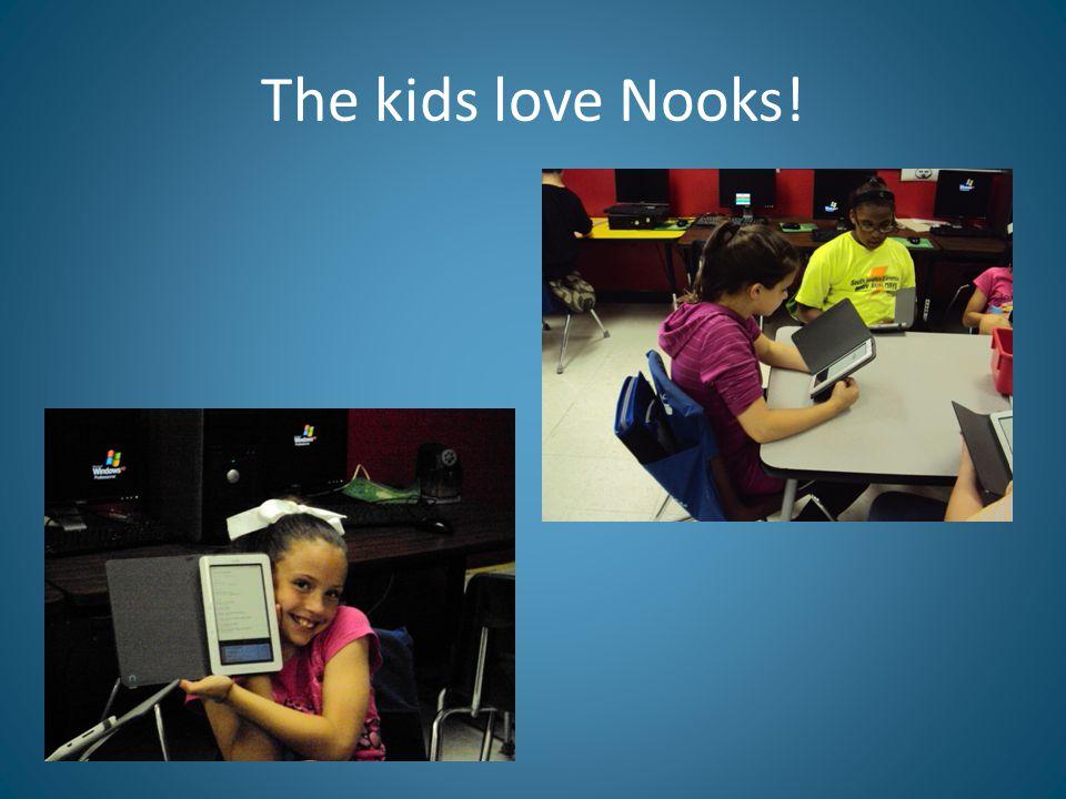 The kids love Nooks!