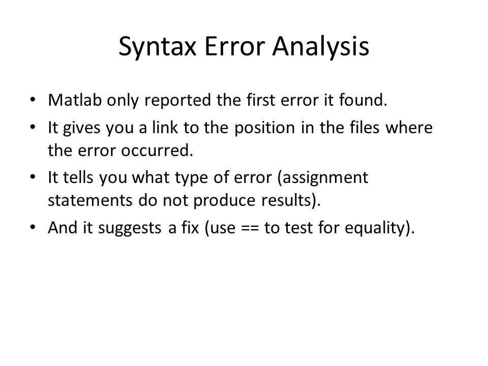 Syntax Error Analysis Matlab only reported the first error it found.