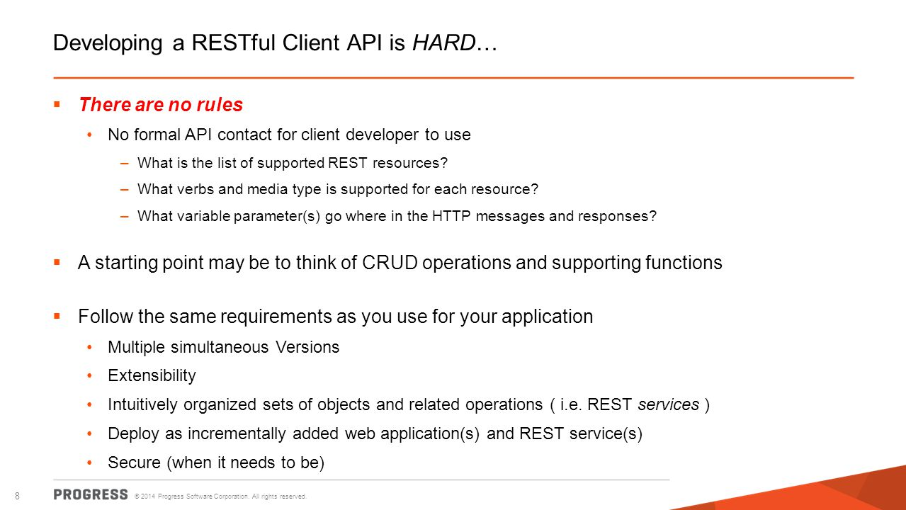 © 2014 Progress Software Corporation. All rights reserved. 9 REST to/from AppServer RPC
