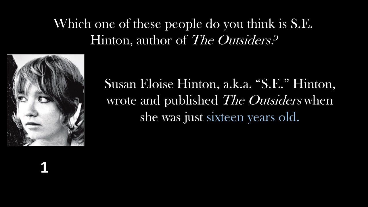1 Susan Eloise Hinton, a.k.a.