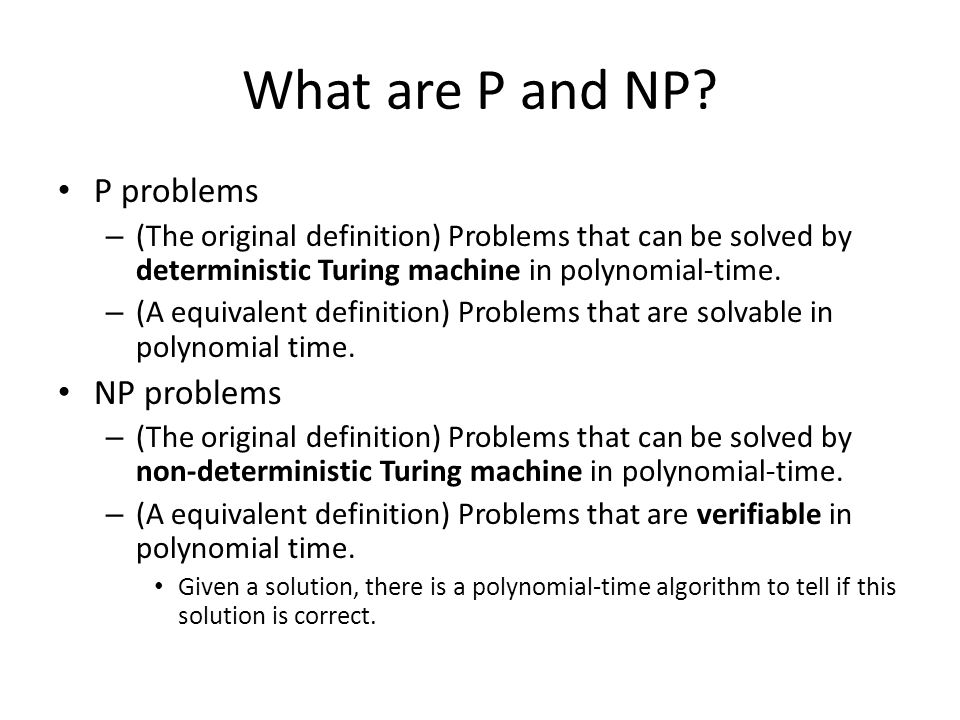 What are P and NP.