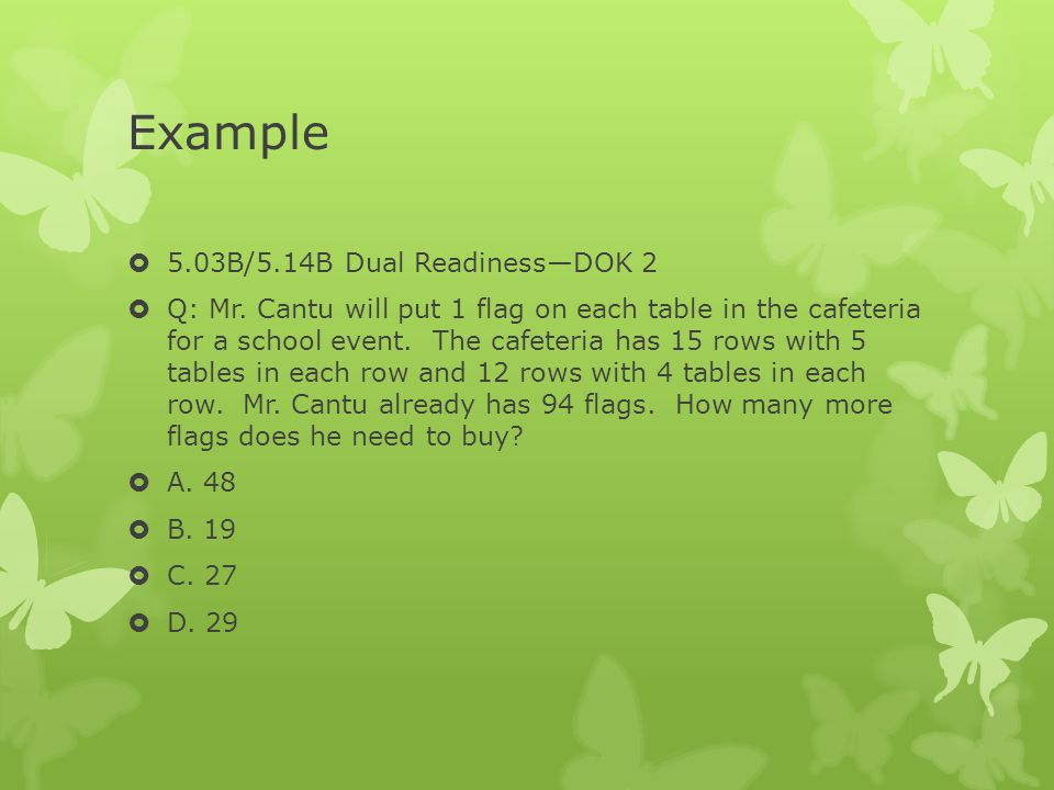 Example  5.03B/5.14B Dual Readiness—DOK 2  Q: Mr.
