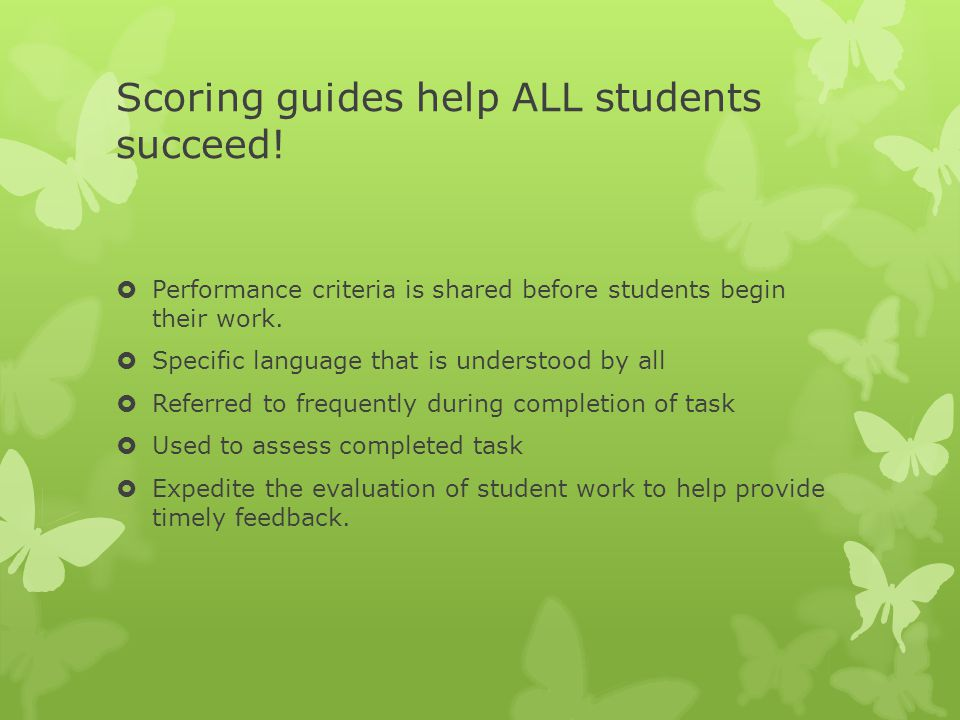 Scoring guides help ALL students succeed.