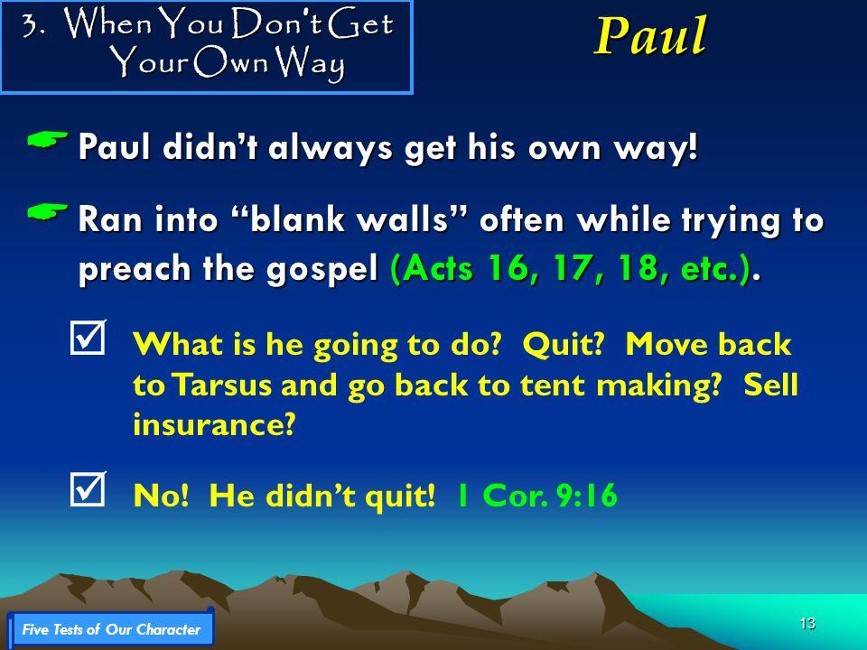 13  Paul didn't always get his own way.