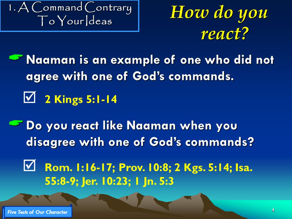 4  Naaman is an example of one who did not agree with one of God's commands.