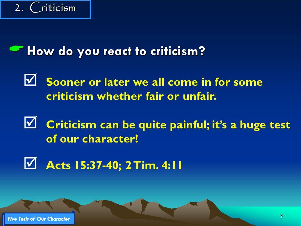 7  How do you react to criticism.