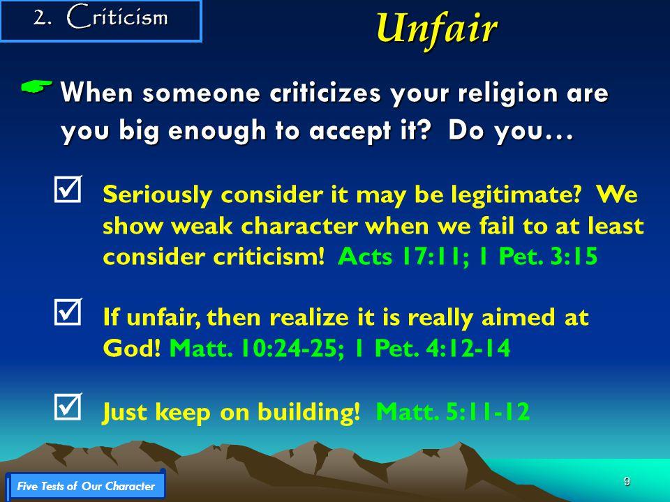 10  Consider Paul's response to unfair criticism (2 Corinthians 10).