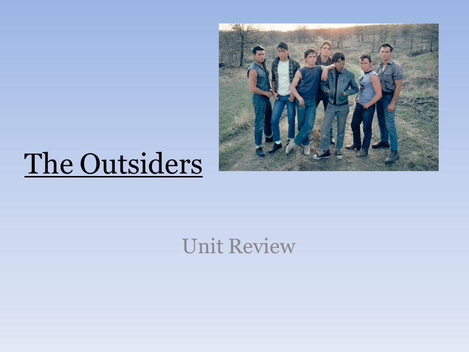 The Outsiders Unit Review