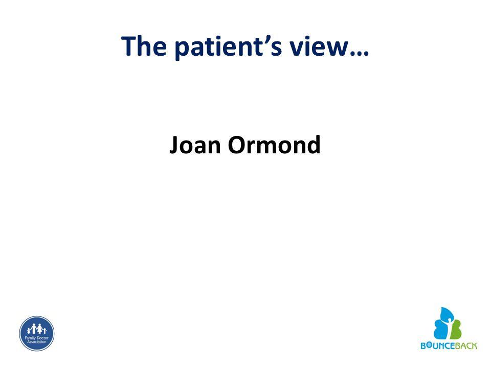 The patient's view… Joan Ormond