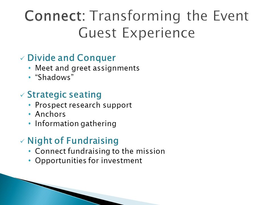 "Divide and Conquer Meet and greet assignments ""Shadows"" Strategic seating Prospect research support Anchors Information gathering Night of Fundraising"