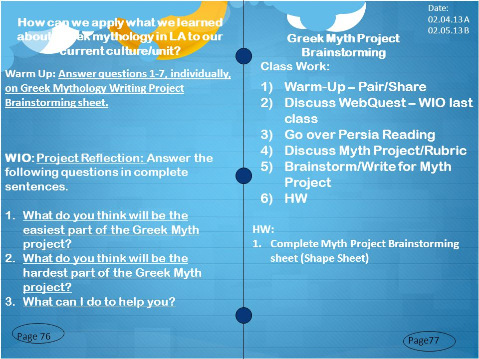 Page77 Page 76 Warm Up: Answer questions 1-7, individually, on Greek Mythology Writing Project Brainstorming sheet.