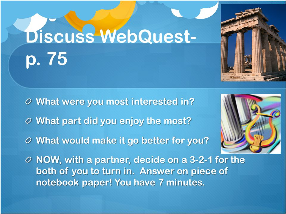 Discuss WebQuest- p. 75 What were you most interested in.