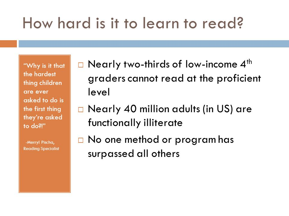How hard is it to learn to read.