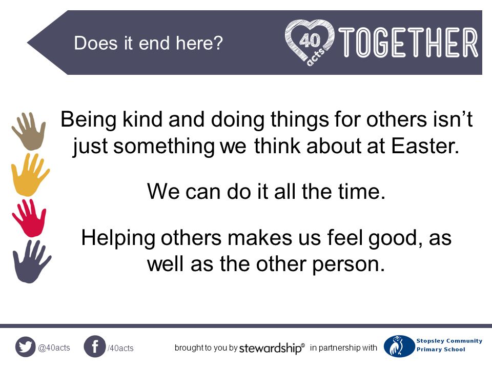 @40acts /40acts brought to you byin partnership with Talk to the person next to you… What do you think these statements mean.