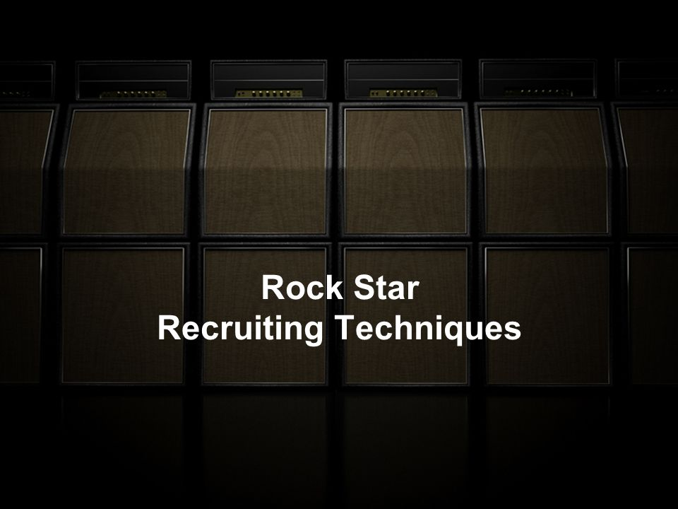 Rock Star Recruiting Techniques