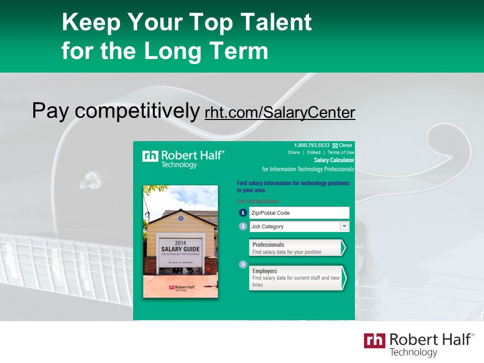 Keep Your Top Talent for the Long Term Pay competitively rht.com/SalaryCenter