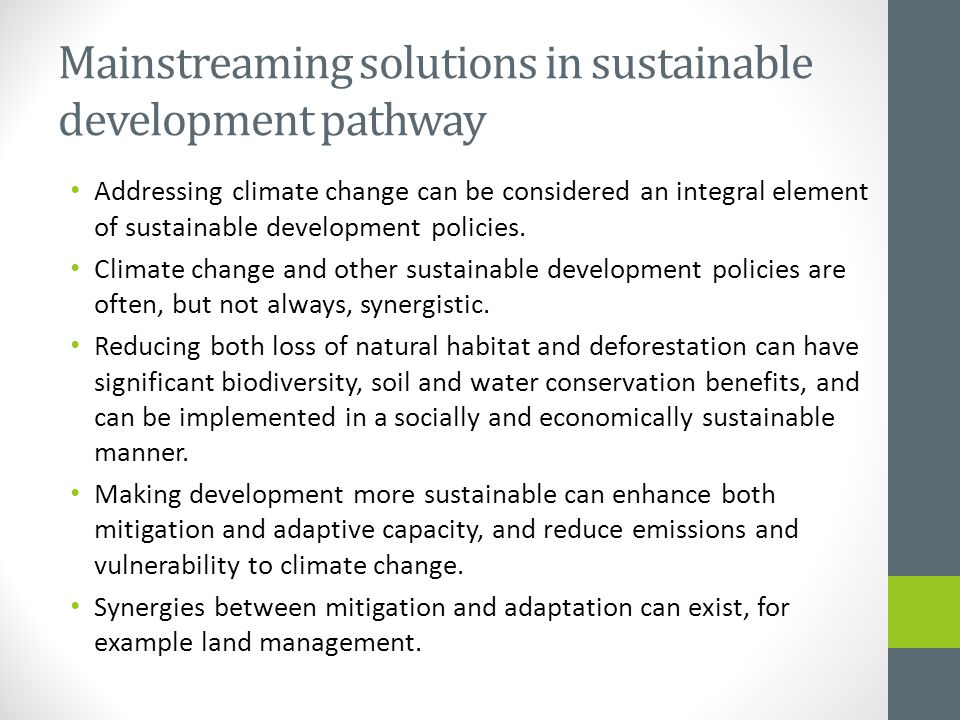 Mainstreaming solutions in sustainable development pathway Addressing climate change can be considered an integral element of sustainable development