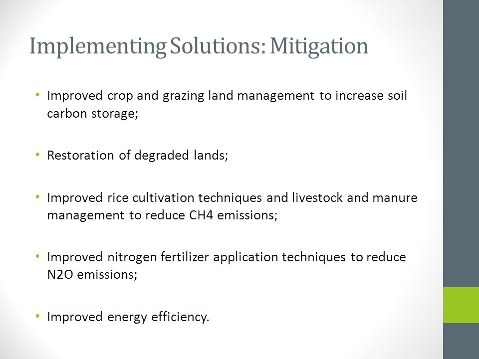 Implementing Solutions: Mitigation Improved crop and grazing land management to increase soil carbon storage; Restoration of degraded lands; Improved
