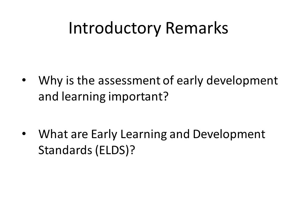 Why is the assessment of early development and learning important.