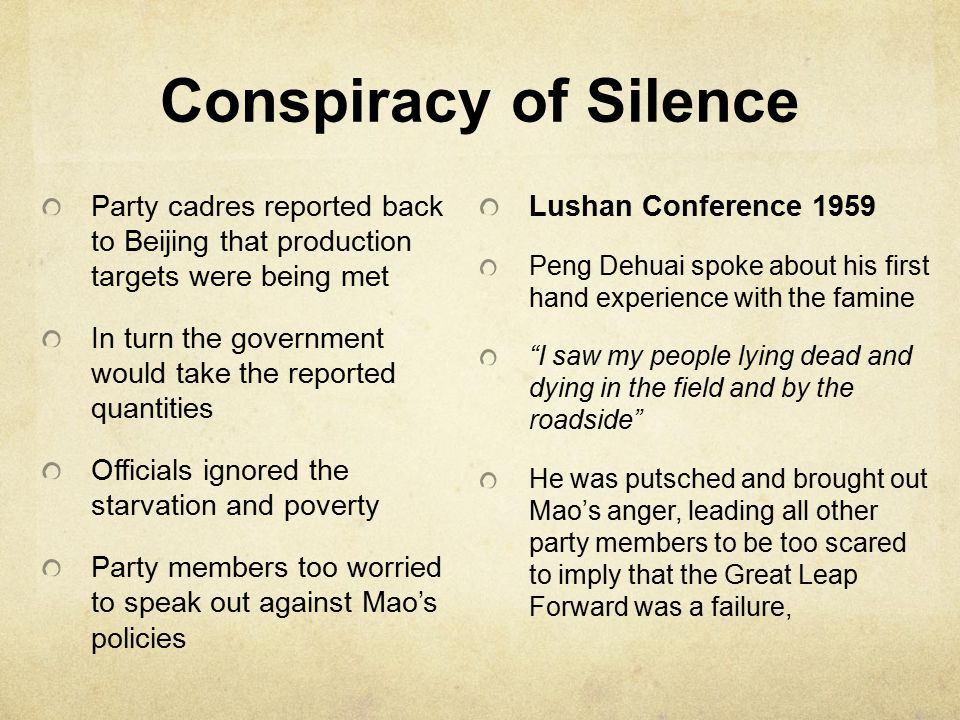 Conspiracy of Silence Party cadres reported back to Beijing that production targets were being met In turn the government would take the reported quan