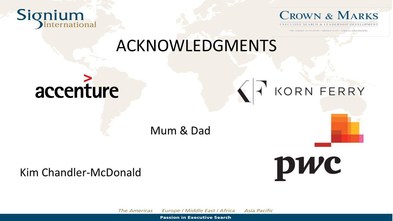 ACKNOWLEDGMENTS Kim Chandler-McDonald Mum & Dad