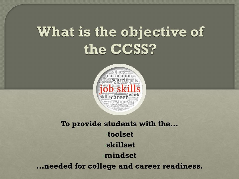 To provide students with the… toolset toolset skillset skillset mindset mindset …needed for college and career readiness.