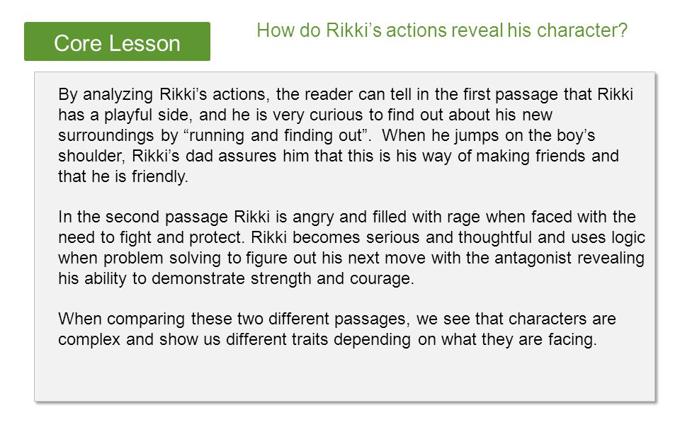 Core Lesson How do Rikki's actions reveal his character.
