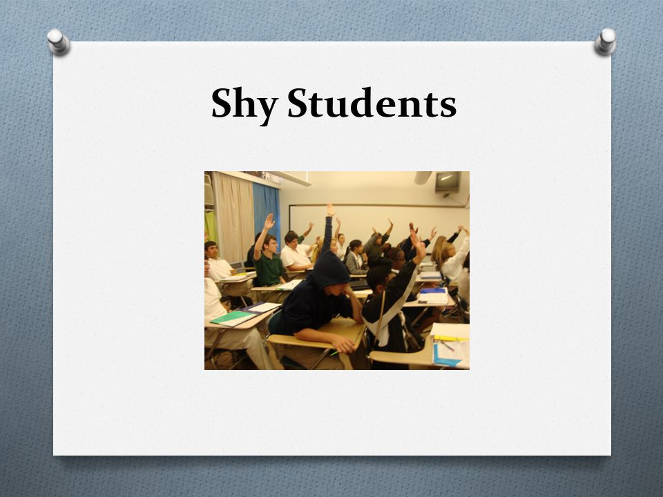 Shy Students
