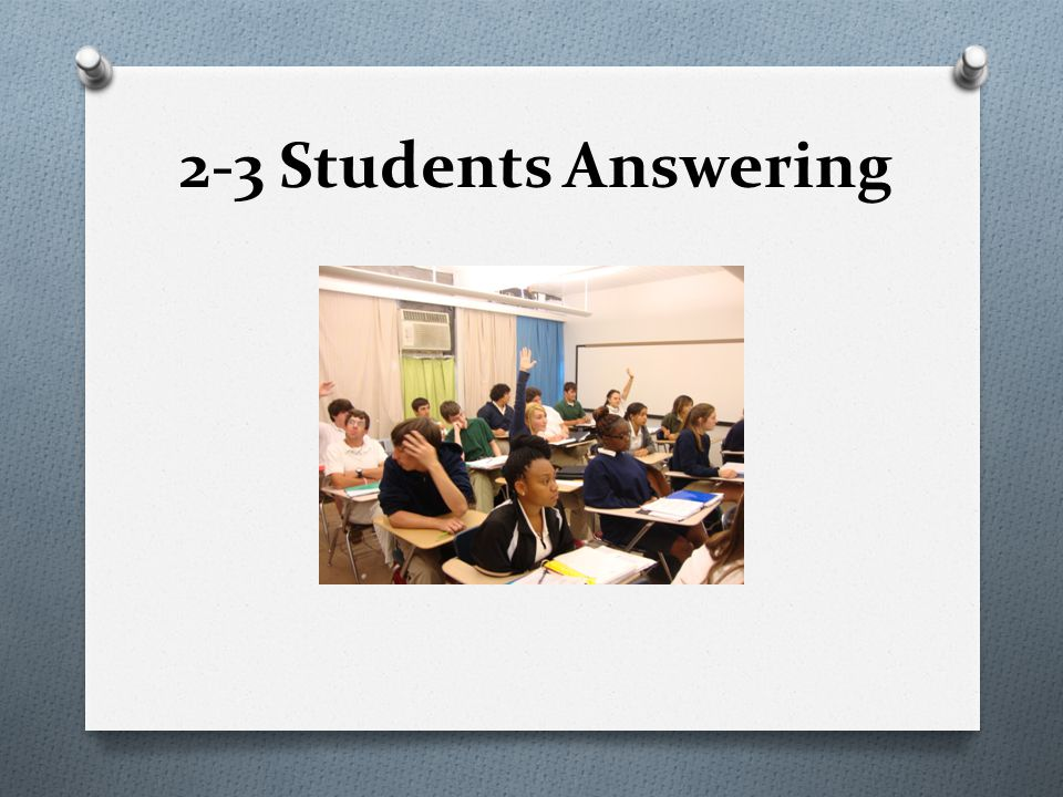2-3 Students Answering