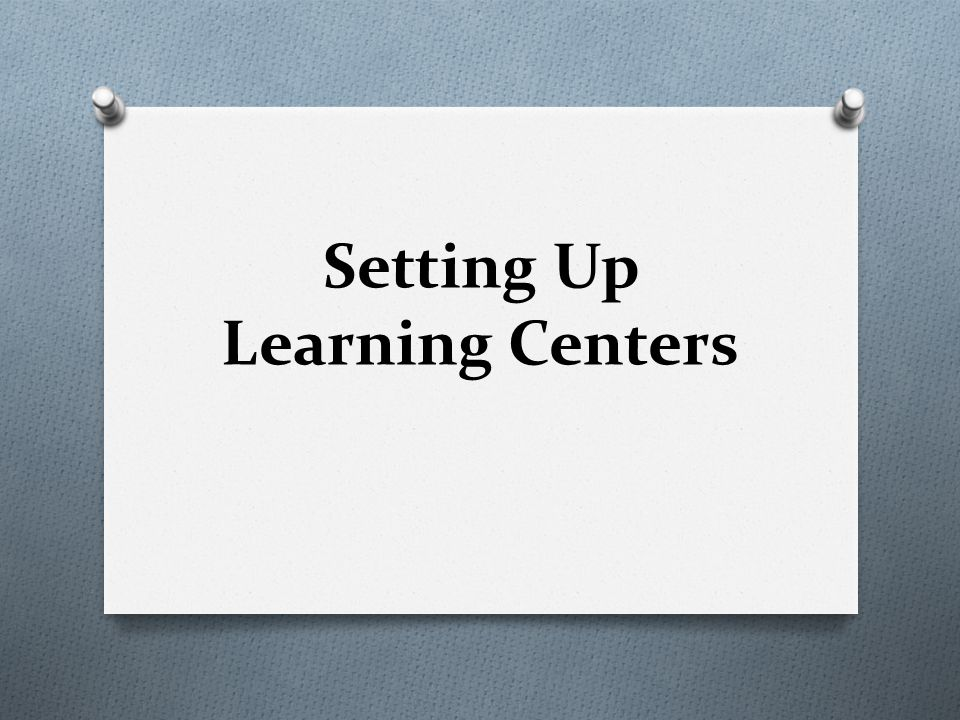 Setting Up Learning Centers