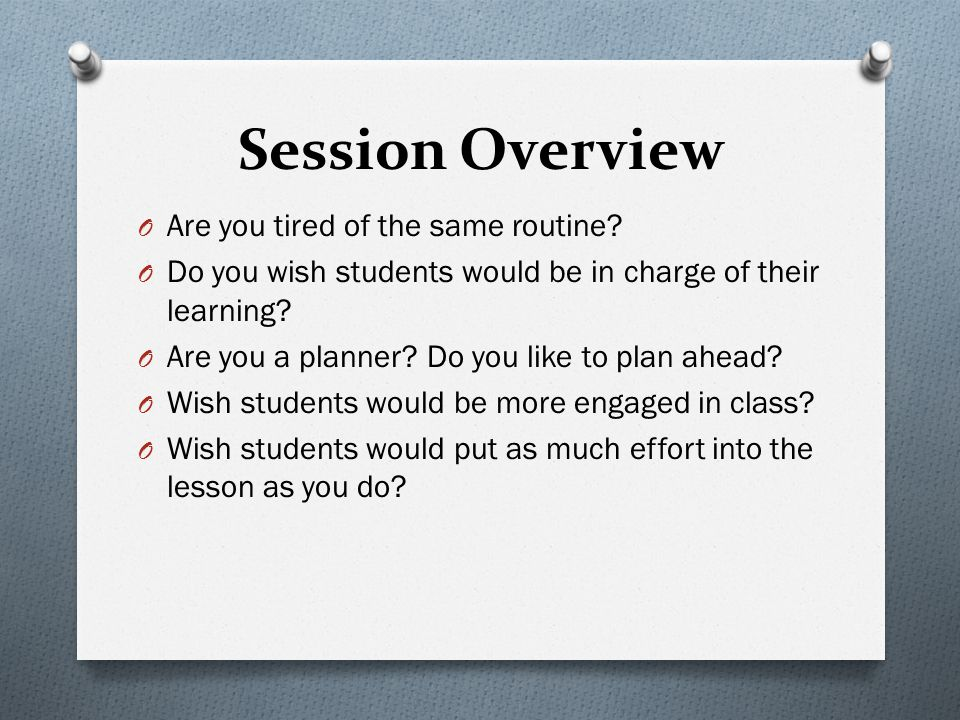 Session Overview O Are you tired of the same routine.