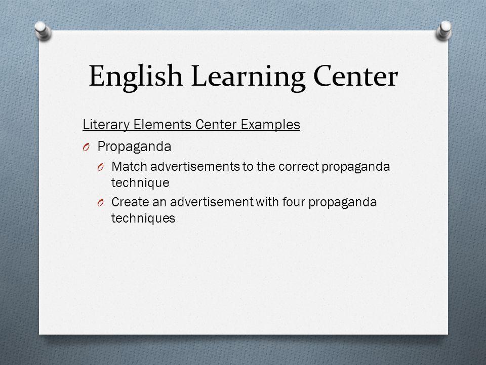 English Learning Center Literary Elements Center Examples O Propaganda O Match advertisements to the correct propaganda technique O Create an advertisement with four propaganda techniques