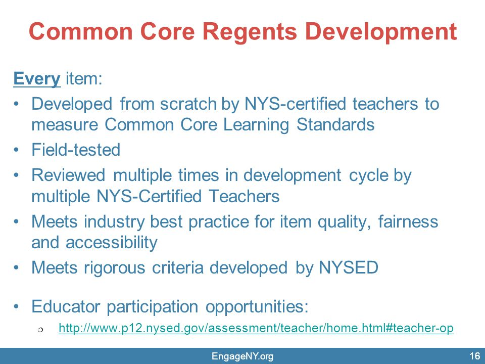 Common Core Regents Development Every item: Developed from scratch by NYS-certified teachers to measure Common Core Learning Standards Field-tested Re