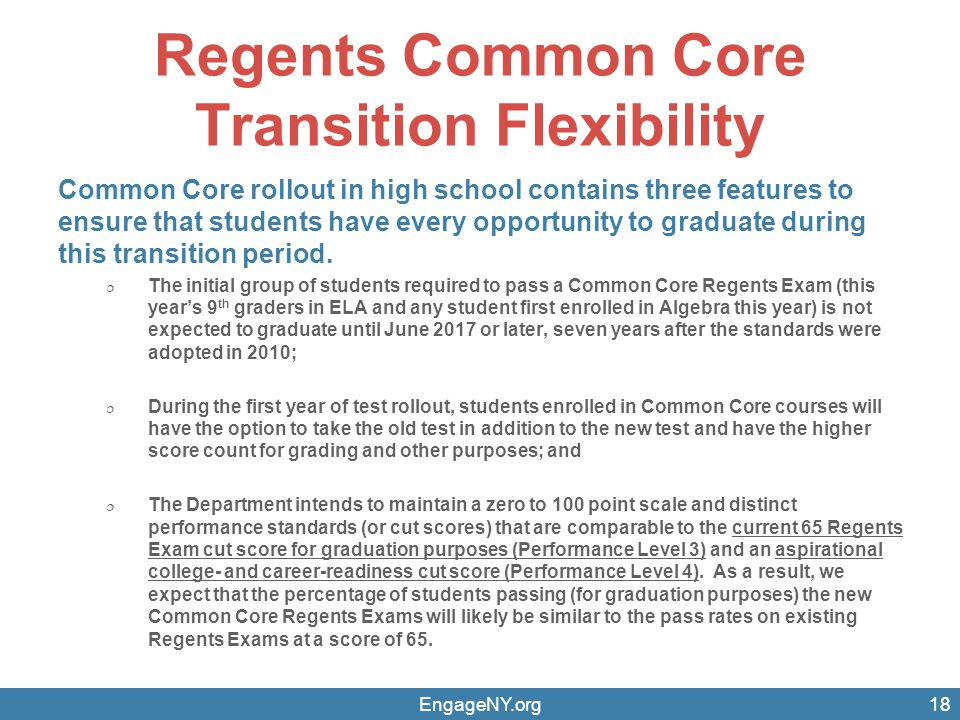 Regents Common Core Transition Flexibility Common Core rollout in high school contains three features to ensure that students have every opportunity t