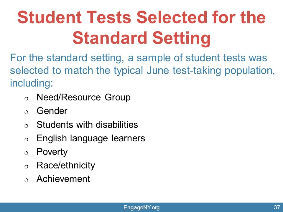 Student Tests Selected for the Standard Setting For the standard setting, a sample of student tests was selected to match the typical June test-taking
