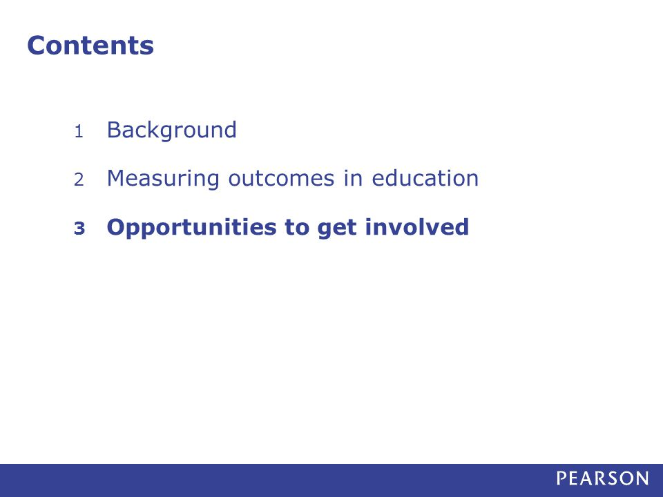 Contents 1 Background 2 Measuring outcomes in education 3 Opportunities to get involved