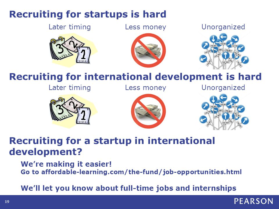 Recruiting for startups is hard 19 Recruiting for international development is hard Recruiting for a startup in international development.