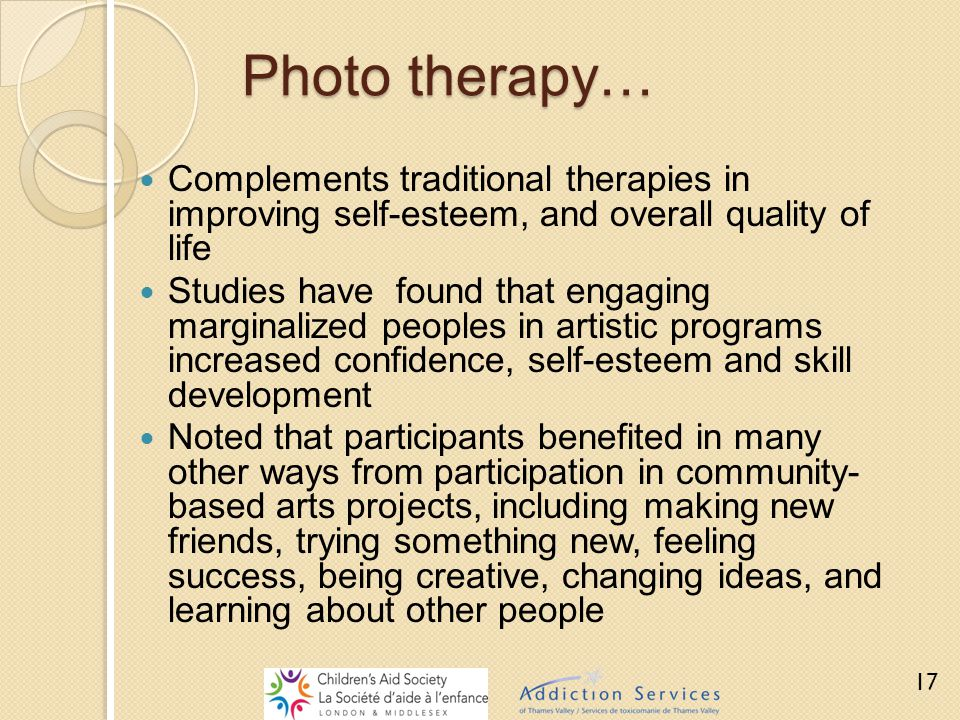 Photo therapy… Complements traditional therapies in improving self-esteem, and overall quality of life Studies have found that engaging marginalized p