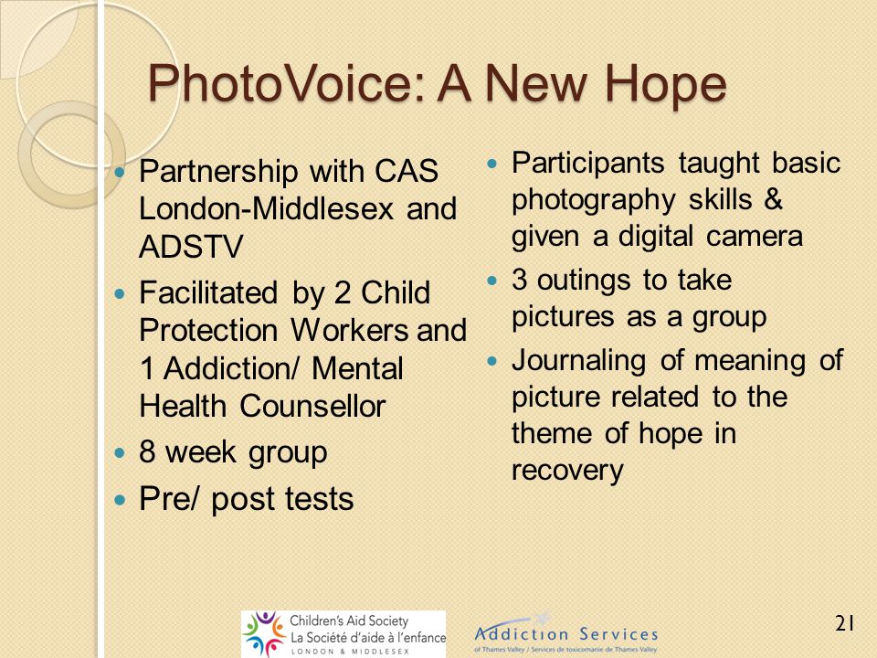 PhotoVoice: A New Hope Partnership with CAS London-Middlesex and ADSTV Facilitated by 2 Child Protection Workers and 1 Addiction/ Mental Health Counse